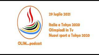 OLIM...podcast - 29 luglio 2021 (Tokyo 2020: l'Italia sinora, le Olimpiadi in Tv, i nuovi sport)