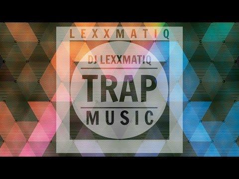 DJ Lexxmatiq Mix 2015 ᴴᴰ   Trap