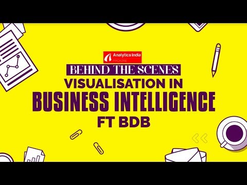 Behind The Scenes: Data Visualisation In Business Intelligence ft BDB