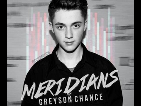 Greyson chance - Meridians (plus guitar chords)