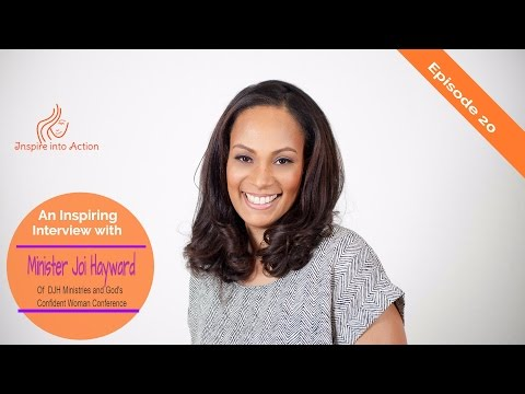 Inspire Into Action interviews Joi Hayward of DJH Ministries and God's Confident Woman Conference
