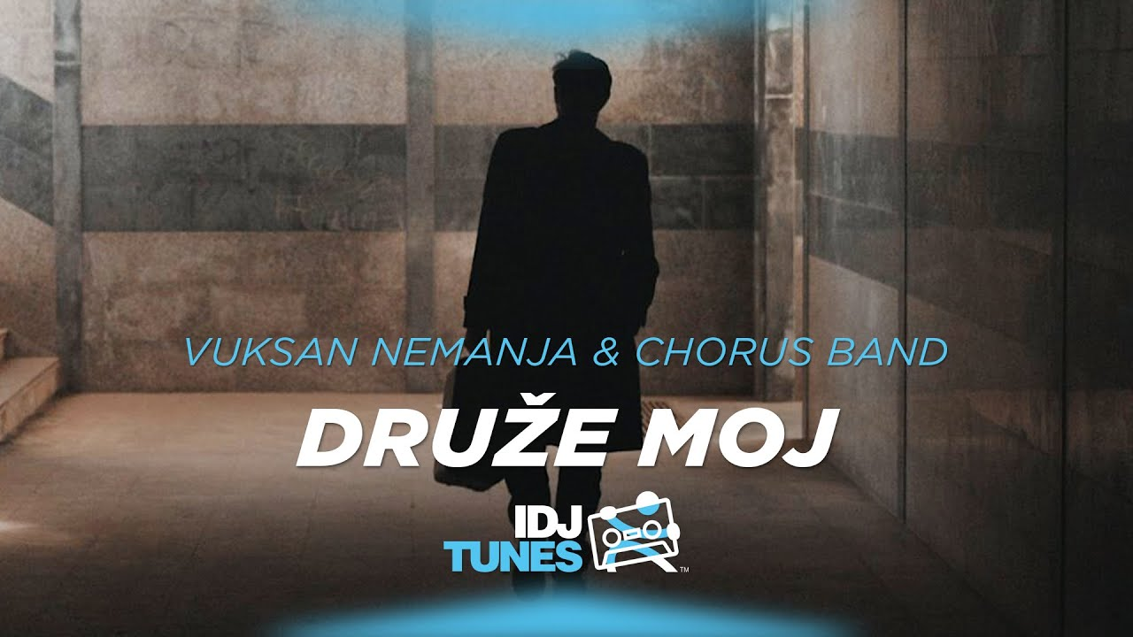 VUKSAN NEMANJA & CHORUS BAND - DRUZE MOJ (OFFICIAL VIDEO)