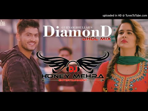 Diamond (DHOL MIX) | Gurnam Bhullar | New Punjabi Songs 2018 | Dj Honey Mehra