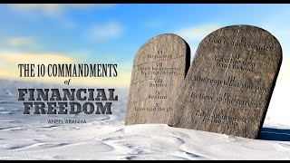 THE 10 COMMANDMENTS OF FINANCIAL FREEDOM | ANEEL ARANHA | HOLY SPIRIT INTERACTIVE
