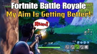 5) Fortnite Battle Royale My Aim Is Getting Better! (+ Commentary).