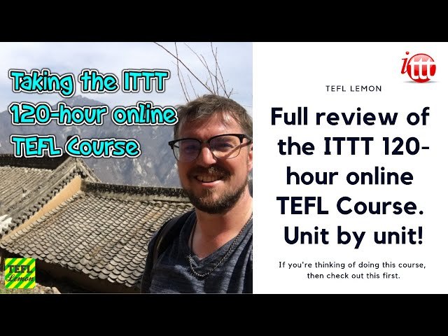 Full review of the ITTT 120-hour online TEFL course. Unit by unit!