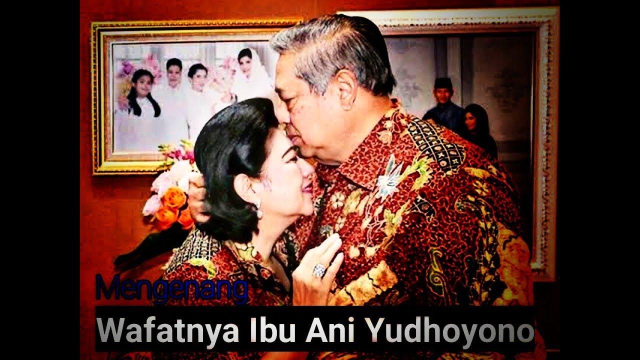 Mengenang wafatnya Ibu Ani Yudhoyono - YouTube