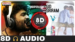Undiporaadhey || Husharu || 8D AUDIO || Sid Sriram || 8D