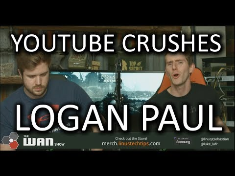YouTube CRUSHES Logan Paul - WAN Show Feb. 9 2018