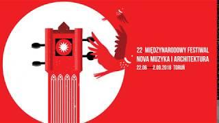 22 Międzynarodowy Festiwal Nova Muzyka i Architektura