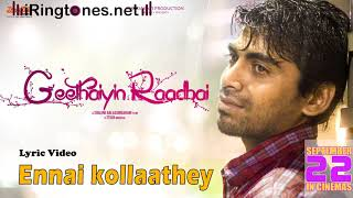 Cover images Ennai Kollathey Ringtone With Lyrics - Kumaresh, Keshini