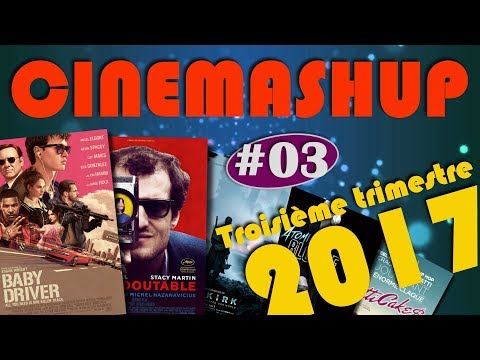 [REVIEW CINE] CINEMASHUP - 3ème trimestre 2017