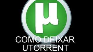 Como Deixar o Utorrent 3.2.3 mais rapido [ 2013 ]