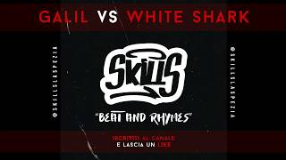 SKIILS Beat and Rhymes - Freestyle Battle 2018 || Galil VS White Shark || (Ottavi di finale)