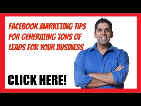 Facebook Marketing Tips - How To Generate Tons Of Leads
