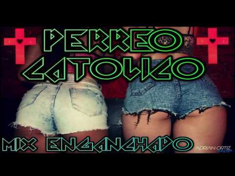 Perreo Catolico Mix Enganchado 2016