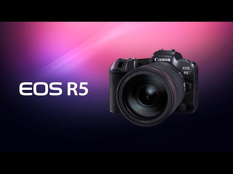 Introducing the Canon EOS R5 Digital Camera