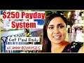 250 Payday Review Proof -  250 Payday System Review! Get Paid Daily!