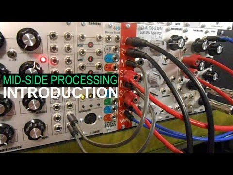 Intro to Creative Mid-Side Audio Processing In Eurorack Modular