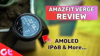 Amazfit Verge Smartwatch Review with Pros and Cons | GT Hindi