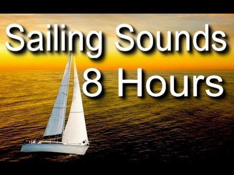 Sailing and Ocean Sounds for Sleep - 8 Hrs Long
