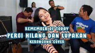 Remember Of Today - Pergi Hilang dan Lupakan (cover Remember Entertainment)