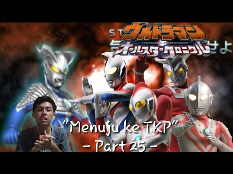 """Menuju Ke TKP"".  Ultraman All Star Chronicle Indonesia Part 25 (Game PSP)"
