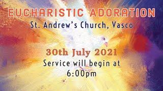 BLESSED SACRAMENT ADORATION | (KONKANI) | Live | Friday 30th July 2021 @6:00pm IST