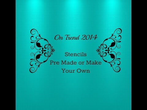 On Trend:  Stencils, Ready Made or Make Your Own, I will show you how