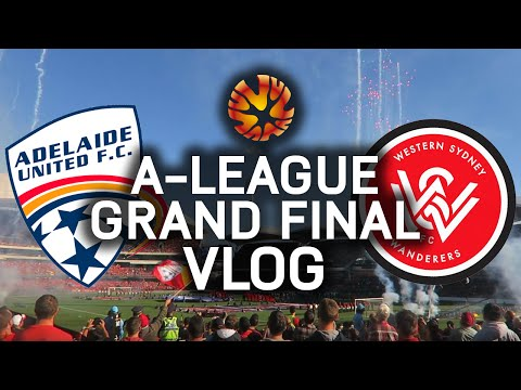 A-LEAGUE GRAND FINAL VLOG! ADELAIDE UNITED VS WESTERN SYDNEY WANDERERS