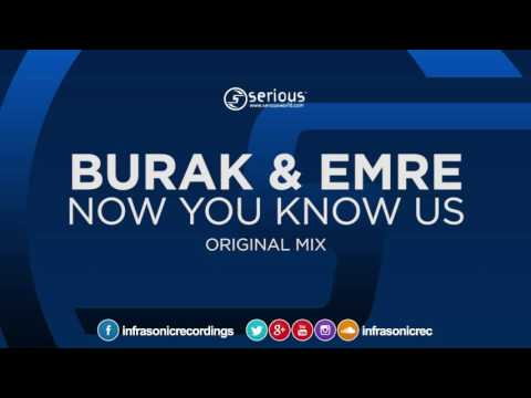 Burak & Emre - Now You Know Us [Serious] OUT NOW!