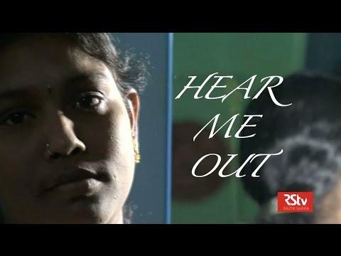 RSTV Documentary - Hear Me Out