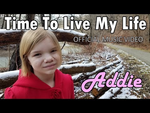 Addie Sings! - Time To Live My Life (Official Music Video)