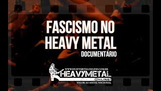 FASCISMO no Heavy Metal | DOCUMENTÁRIO | O MAL QUE NOS FAZ - Parte II