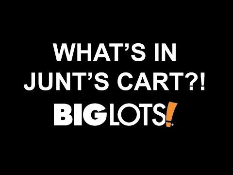 What's in Junt's Cart? - Big Lots