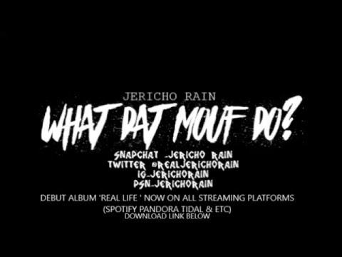 Jericho Rain - What Dat Mouf Do (Audio}