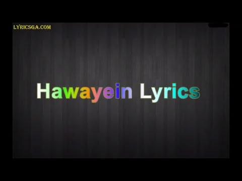 Hawayein Lyrics – Jab Harry Met Sejal | Anushka Sharma |Shah Rukh Khan| Pritam | Imtiaz Ali| Arijit
