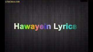 Gambar cover Hawayein Lyrics – Jab Harry Met Sejal | Anushka Sharma |Shah Rukh Khan| Pritam | Imtiaz Ali| Arijit
