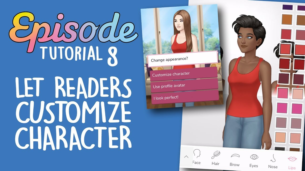 LET READERS CUSTOMIZE CHARACTER - Episode Limelight Tutorial 8