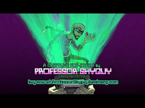 Professor Shyguy - Fragmentation (Chiptune Pop-Opera) Full Album