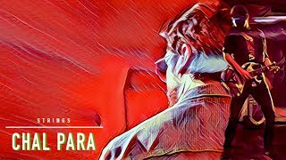 Chal Para | Strings | New Song | 2018 | 30 | (Official Video)
