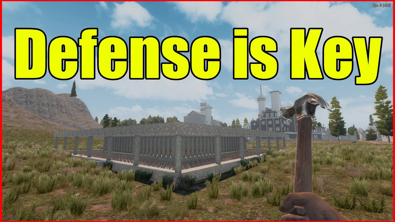 7 Days To Die Defense Is Key Alpha 18 12 Youtube