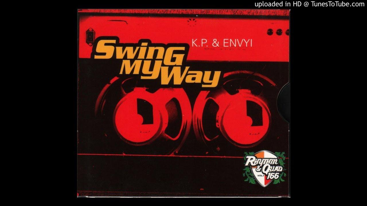 K P Envyi Swing My Way Radio Version