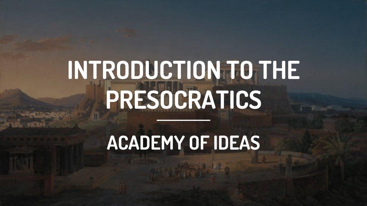 Introduction to the Presocratics