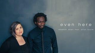 Even Here - Rebekah Dawn Feat. Allan Sucre (OFFICIAL MUSIC VIDEO)