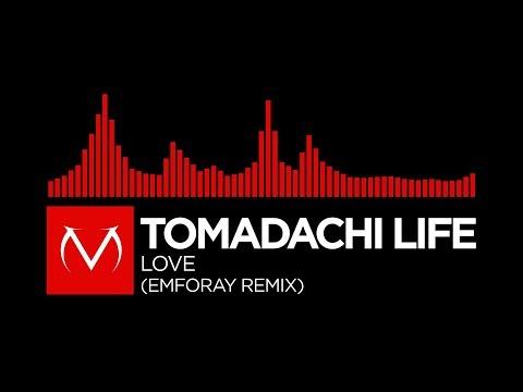 [DnB] Tomodachi Life - Love (Emforay Remix) [Free Download]
