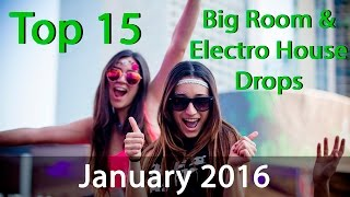 Top 15 Big Room & Electro House Drops | January 2016 |