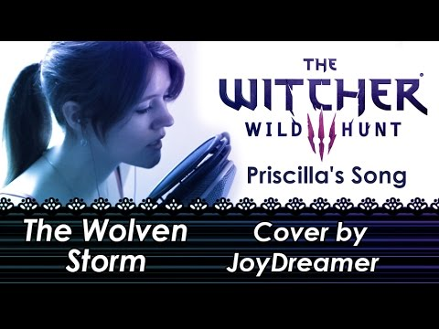 The Witcher 3: Wild Hunt - The Wolven Storm / Priscilla's Song (Cover) 【JoyDreamer】