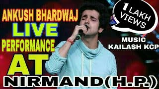 Ankush Bhardwaj Welcome's At Nirmand Live Show With Kailash KCP Music (Star Maker Band)
