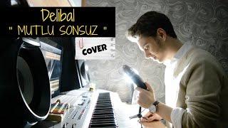 Delibal - Mutlu Sonsuz COVER (Berk Coşkun)